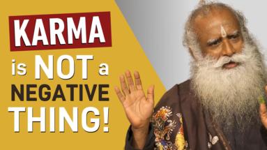 karma-is-not-a-negative-thing- -sadhguru
