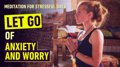 let-go-of-anxiety-and-worry-meditation-for-stressful-days